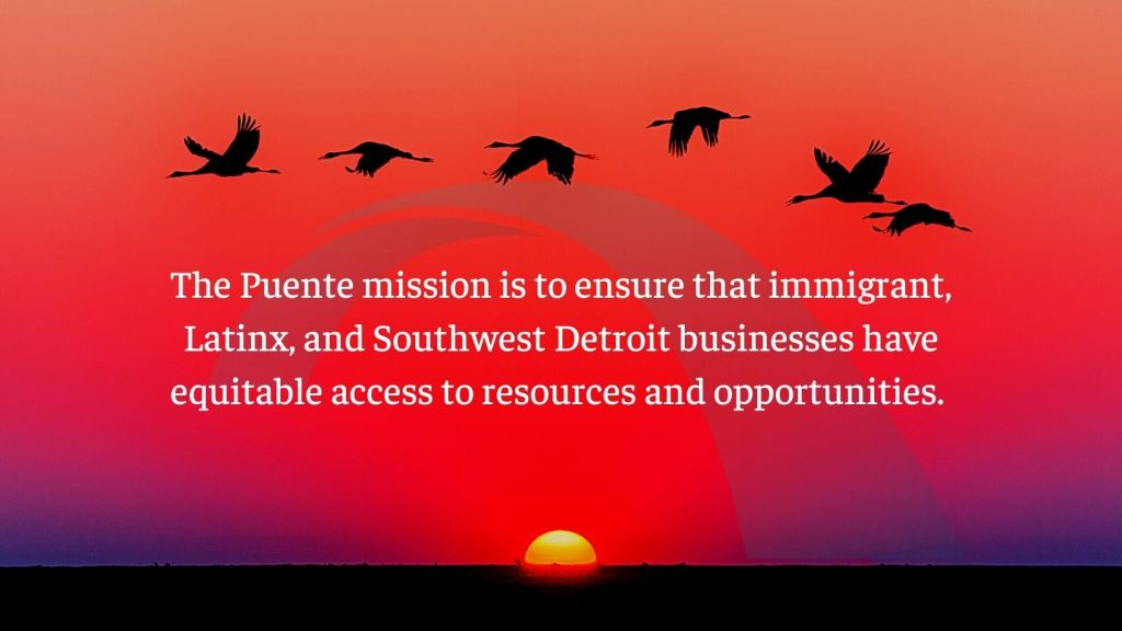 This image has an empty alt attribute; its file name is the-puente-mission-is-to-ensure-that-immigrant-latinx-and-southwest-detroit-businesses-have-equitable-access-to-resources-and-opportunities..jpg